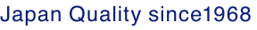 Japan Qualitiy since 1968